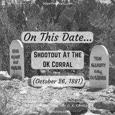 On This Date: Shootout At The OK Corral (October 26, 1881) On This Date, The Ok, October, Dating, Twitter, Quotes