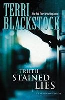 Truth-Stained Lies by Terri Blackstock - FictionDB