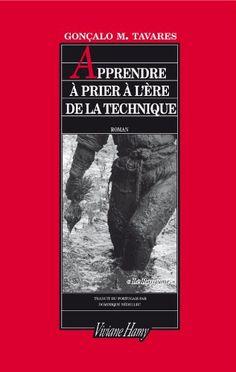 Amazon.fr - Apprendre à prier à l'ère de la technique - Gonçalo M. Tavares, Dominique Nédellec - Livres