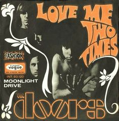 ☯☮ॐ American Hippie Psychedelic Classic Rock Music Retro Vintage ~ Doors Love Me Two Times
