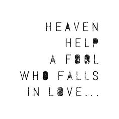 Heaven help a fool who falls in love (The Lumineers/ Ophelia) - background, wallpaper, quotes | Made by breeLferguson