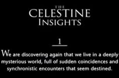 Image result for celestine prophecy quotes Celestine Prophecy, Coincidences, Insight, Relationship, Reading, Day, Quotes, Image, Quotations