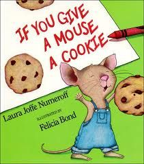 If You Give a Mouse a Cookie by Laura Joffe