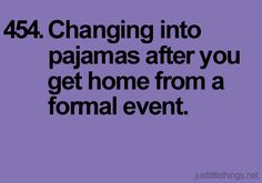 "Replace ""formal event"" with ""anything I need to leave the house for"" and YES, this is the best feeling..."