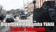Diyarbakır'da bomba yüklü traktör yakalandı