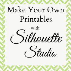 How To Create Printables Using Silhouette Studio