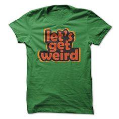 Lets get weird! - #teacher shirt #striped tee. TAKE IT => https://www.sunfrog.com/Funny/Lets-get-weird-Green-17397021-Guys.html?68278