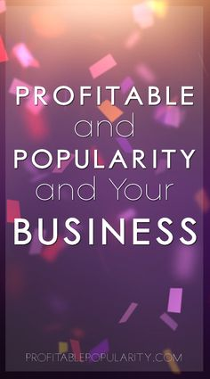 Profitability and Popularity in Your Business