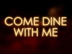 Come Dine With Me - <3 LOVE this show!! <3