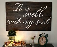 Diy signs, It is well with my soul,