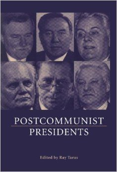 Edited volume on presidents and presidential elections in Russia, Ukraine, Kazakhstan, Poland, the Czech Republic, and Hungary
