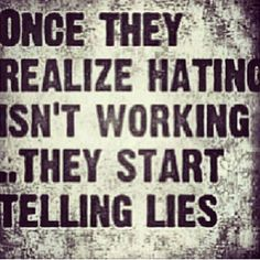 The sad truth. Hate is such a strong, powerful and time consuming emotion. I have no time for hate in my life! The Words, Favorite Quotes, Best Quotes, Favorite Things, Telling Lies, Just Dream, True Quotes, Mama Quotes, True Sayings