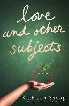 Guest Post by Kathleen Shoop, author of Love and Other Subjects
