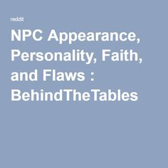 NPC Appearance, Personality, Faith, and Flaws : BehindTheTables