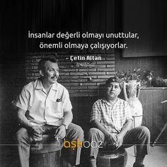 İnsanlar değerli olmayı unuttular, önemli olmaya çalışıyorlar. - Çetin Altan (Kaynak: Instagram - askbaz) #sözler #anlamlısözler #güzelsözler #manalısözler #özlüsözler #alıntı #alıntılar #alıntıdır #alıntısözler #şiir #edebiyat