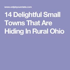 14 Delightful Small Towns That Are Hiding In Rural Ohio