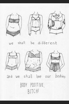 body positive. LOVE THIS! America's thought on what we should look like is sickening.. Everyone is beautiful!!!