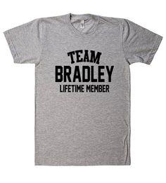 Team Name Lifetime Member T-Shirt BRADLEY