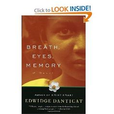 Breath, Eyes, Memory   At an astonishingly young age, Edwidge Danticat has become one of our most celebrated new novelists, a writer who evokes the wonder, terror, and heartache of her native Haiti--and the enduring strength of Haiti's women--with a vibrant imagery and narrative grace that bear witness to her people's suffering and courage.