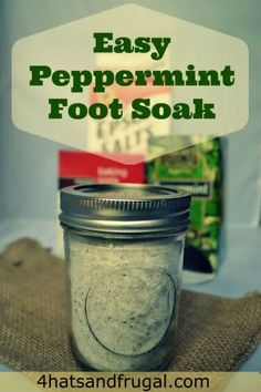 Peppermint Foot Soak  1 8oz mason jar (or whatever you have on hand) 2 peppermint tea bags 1/8 cup baking soda 1 cup epsom salt