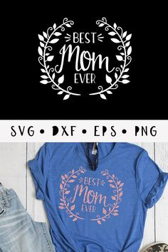 Best Mom Ever SVG cutting file. Perfect for Mother's Day or any day actually. Make mom a tshirt or bag or whatever you can think of. #bestmomeversvg #mothersdaysvg #cuttingfiles #cricut #silhouette #toodlesdecalstudio