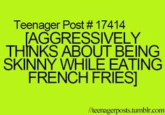 I know this says teenager post but seriously...seriously.