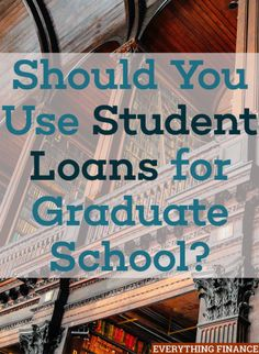 Does attending graduate school allow you to earn more money? If so, it could make sense to use student debt for graduate school - but there are other options.