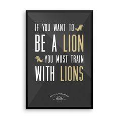 """""""If You Want To Be A Lion"""" - Motivational Jiu-Jitsu Poster"""