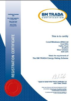 This certificate proves that our glass units are made to the correct standard to be given the various energy ratings.     We have always been certified for this and are re-examined each year by BM Trada and are delighted to announce that we've been re-certified for another year