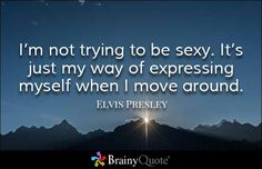 Elvis Presley Quotes - BrainyQuote