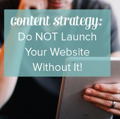 Content Strategy: Do Not Launch Your Website Without It