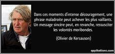 quote-dans-ces-moments-d-intense-decouragement-une-phrase-maladroite-peut-achever-les-plus-vaillants-olivier-de-kersauson-121877.jpg (850×400)