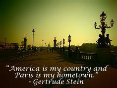 Quote by Gertrude Stein. Paris Quotes, Modernism In Literature, Moving To Paris, View Photos, Vacation Apartments, Paris France, The Neighbourhood, America, Greatest Hits