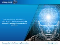 Neurogress.io. Neural system controls all the process of human body and interacts with the brain cohesively. This should prove very interesting. Invest in the interactive mind-controlled devices of the future by buying tokens now. Visit Neurogress.io.