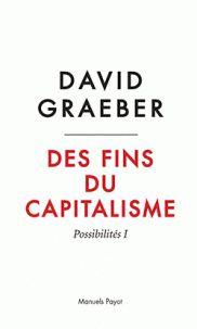 Des fins du capitalisme. Possibilités I : Hiérarchie, rébellion, désir http://catalogues-bu.univ-lemans.fr/flora_umaine/jsp/index_view_direct_anonymous.jsp?PPN=182205673