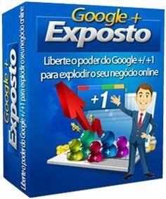 Google + Exposto e sua importancia para os negócios online