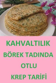 Kahvaltılık Börek Tadında Otlu Krep Tarifi – Kahvaltılıklar – Las recetas más prácticas y fáciles Pizza Recipes, New Recipes, Favorite Recipes, Breakfast Items, Breakfast Recipes, Pancake Recipes, Paste Recipe, How To Make Pancakes, Crepe Recipes