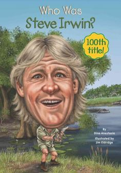 By popular demand, the 100th Who Was...? subject is Steve Irwin! Steve Irwin did not have a typical childhood. Born in Melbourne, Australia, on February 22, 1962, he was raised on the wildlife park hi