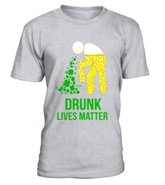 "# Drunk Lives Matter T shirt .  Special Offer, not available in shops      Comes in a variety of styles and colours      Buy yours now before it is too late!      Secured payment via Visa / Mastercard / Amex / PayPal      How to place an order            Choose the model from the drop-down menu      Click on ""Buy it now""      Choose the size and the quantity      Add your delivery address and bank details      And that's it!      Tags: Drink Lives Matter, Beer Me Shirt, funny shirts about…"