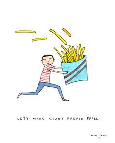 Marc Johns: let's make giant french fries