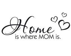 Thuis is waar mama is.   Home is where mom is.   moederschap