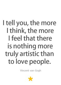 Love Quote by Vincent van Gogh