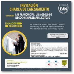 Mañana tu #PlanEAN asiste a la charla informativa del #Diplomado Las franquicias, un modelo de negocio empresarial exitoso. #EANL3