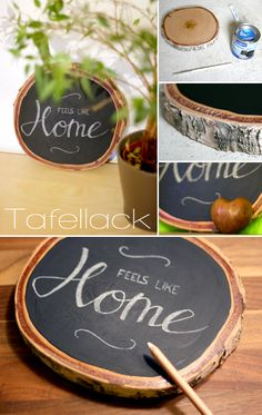 wood, chalk board paint, feels like home, DIY, decoration, Baumscheibe, Deko, Tafellack, Holz