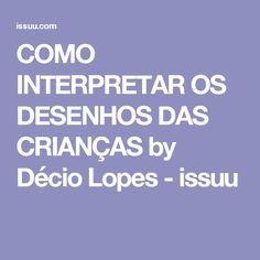 COMO INTERPRETAR OS DESENHOS DAS CRIANÇAS by Décio Lopes - issuu