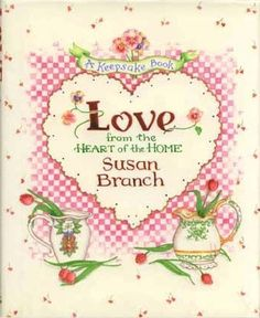 Love from the Heart of the Home by Susan Branch cookbook - 5 Cookbooks for Valentine's Day Romance