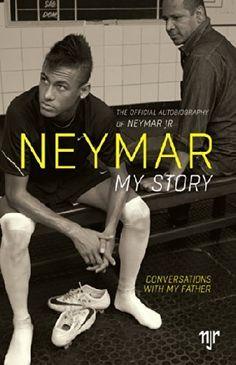 Download Neymar: My Story: Conversations with My Father by Santos Neymar da Silva Sr. Santos Neymar da Silva Jr. Beting Mauro (June 5 2014) Paperback ebook free