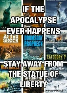 HAHAHA!!!  Isn't it the truth!!!  Add Day After Tomorrow, Planet Of The Apes...