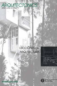 Lecciones de arquitectura / autor for this issue, Moisés Gallego. Universitat Politècnica de Catalunya, Barcelona : 2014. 223 p. : il. Colección: Arquitectonics. Mind, Land & Society ; 26. ISBN 9788498805093 Arquitectura -- Teoría. Sbc Arquitectura A-72(082) *ARQ/26 http://millennium.ehu.es/record=b1847406~S1*spi