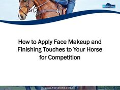 Are you preparing your horse for a competition? Learn how to put face makeup and finishing touches using quality grooming kits. #horse #horsemakeup #animals #horsegrooming